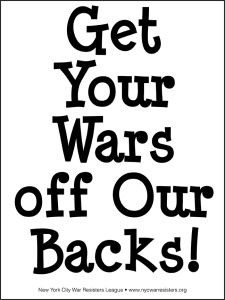 Get Your Wars off Our Backs!