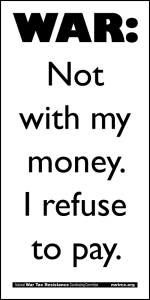 WAR: Not with my money. I refuse to pay.