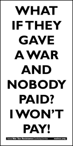 What if they gave a war and nobody paid? I won't pay!